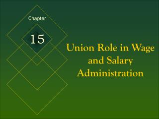 Union Role in Wage and Salary Administration