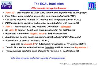 The ECAL Irradiation Efforts made during the Summer