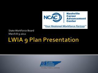 LWIA 9 Plan Presentation