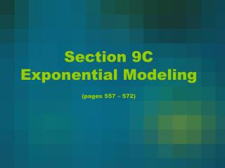 Section 9C Exponential Modeling (pages 557 � 572)