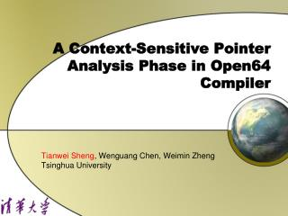 A Context-Sensitive Pointer Analysis Phase in Open64 Compiler