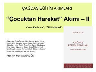 AGDAS EGITIM AKIMLARI     ocuktan Hareket  Akimi   II               vom Kinde aus ,  Child initiated