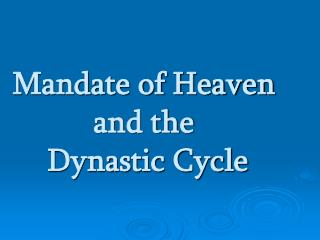 Mandate of Heaven  and the  Dynastic Cycle