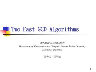 Two Fast GCD Algorithms