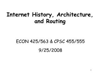 Internet History, Architecture, and Routing