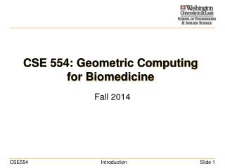 CSE 554: Geometric Computing for Biomedicine