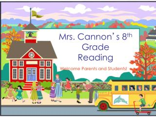 Mrs. Cannon � s 8 th Grade  Reading