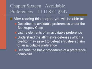Chapter Sixteen.  Avoidable Preferences�11 U.S.C.  � 547