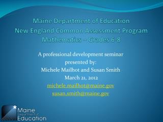 Maine Department of Education New England Common Assessment Program  Mathematics � Grades 6-8