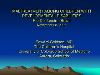 Edward Goldson, MD The Children's Hospital University of Colorado School of Medicne