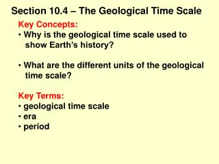 Key Concepts:  Why is the geological time scale used to     show Earth's history?