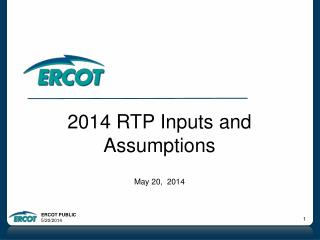 2014 RTP Inputs and Assumptions May 20,  2014