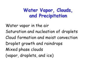 Water Vapor, Clouds,  and Precipitation