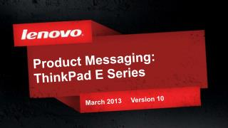 Product  Messaging:  ThinkPad E Series