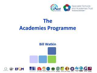 The  Academies Programme Bill Watkin