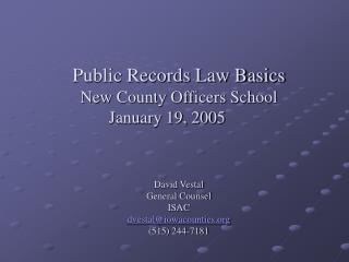 Public Records Law Basics  New County Officers School  January 19, 2005