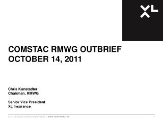 COMSTAC RMWG OUTBRIEF OCTOBER 14, 2011