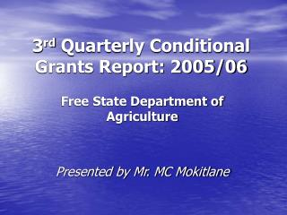 3 rd  Quarterly Conditional Grants Report: 2005/06