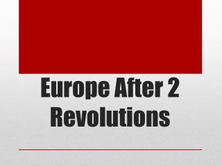 Europe After 2 Revolutions