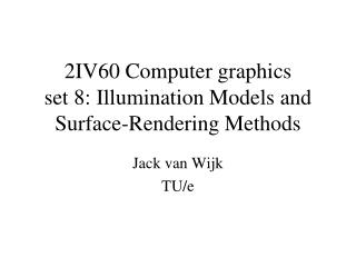 2IV60 Computer graphics set 8: Illumination Models and Surface-Rendering Methods