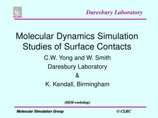 Molecular Dynamics Simulation Studies of Surface Contacts