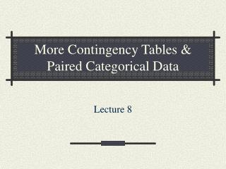 More Contingency Tables & Paired Categorical Data