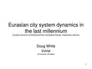 Doug White Irvine 30 minutes, 30 slides