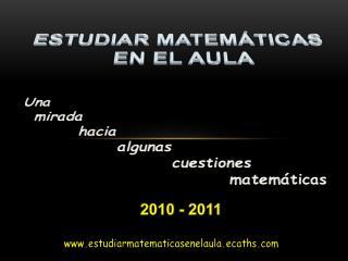 ESTUDIAR MATEMÁTICAS EN EL AULA