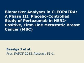 Baselga  J et  al. Proc  SABCS  2012; Abstract  S5-1.