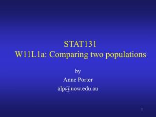 STAT131 W 11 L 1a: Comparing t w o populations