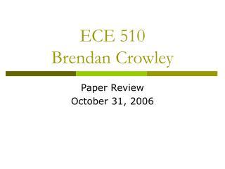 ECE 510 Brendan Crowley