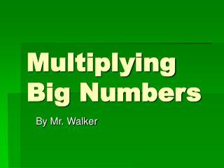 Multiplying Big Numbers
