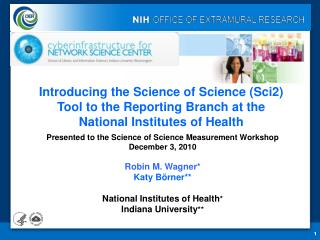 Presented to the Science of Science Measurement Workshop December 3, 2010 Robin M. Wagner*