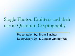 Single Photon Emitters and their use in Quantum Cryptography