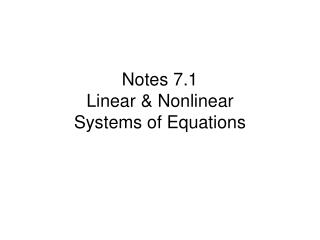 Notes 7.1 Linear & Nonlinear Systems of Equations