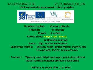CZ.1.07/1.4.00/21.2791 VY_32_INOVACE_511_Př6 Výukový materiál zpracovaný vrámci projektu