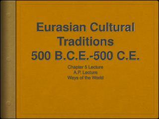 Eurasian Cultural Traditions 500 B.C.E.-500 C.E.