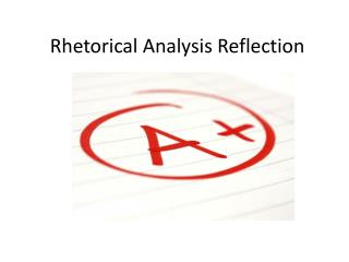 Rhetorical Analysis Reflection