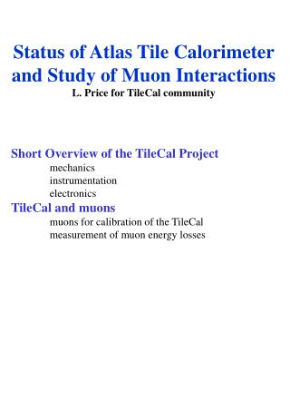 Status of Atlas Tile Calorimeter  and Study of Muon Interactions L. Price for TileCal community