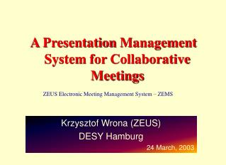 A Presentation Management System for Collaborative Meetings