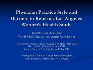 Physician Practice Style and Barriers to Referral: Los Angeles Women's Health Study