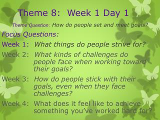 Theme 8:  Week 1 Day 1