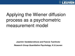 Applying the Wiener diffusion process as a psychometric measurement model