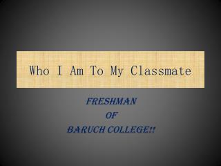 Who I Am To My Classmate