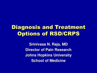 Diagnosis and Treatment Options of RSD/CRPS