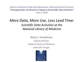 Betsy L. Humphreys Deputy Director  National Library of Medicine nlm.nih