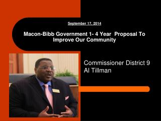 September 17, 2014 Macon-Bibb Government 1- 4 Year  Proposal To Improve Our Community