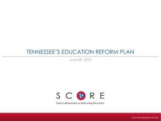 TENNESSEE�S EDUCATION REFORM PLAN