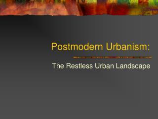 Postmodern Urbanism: