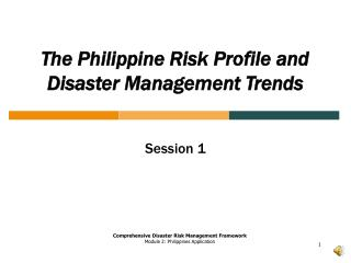 The Philippine Risk Profile and Disaster Management Trends